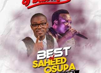 Best of Saheed Osupa Dj Mix    Best Fuji Songs