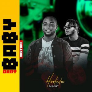 DJ Kunlzy & DJ MoreMuzic - Okay Baby Mixtape 2019