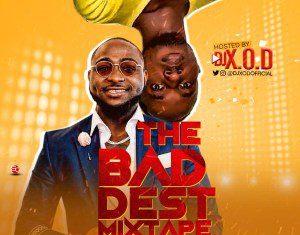DJ X.O.D – THE BADDEST MIXTAPE (BEST OF DAVIDO)