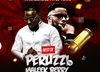 DJ YomC – Best Of Peruzzi vs Maleek Berry