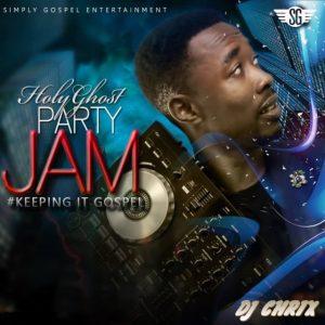 DJ Chrix - Holy Ghost Party Jam' Mixtape
