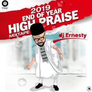 DJ Ernesty – 2019 End Of Year High Praise Mix