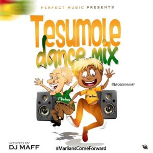Dj Maff December Maixtape – Tesumole Dance Mix