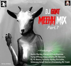 Hot Street Mixtape:- Dj Goat – Meehh Mix Part 7