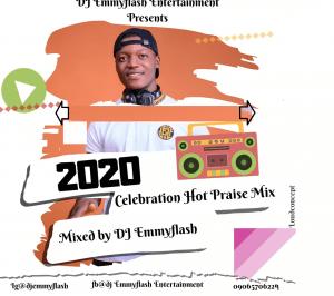 DJ Emmyflash – 2020 Celebration Hot Praise Mix