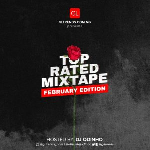 Dj Odinho - GLtrends Top Rated Mixtape (February 2020 Edition)