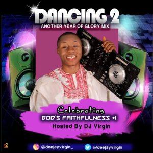 DJ Virgin – Dancing 2 Glory Mix (Nigeria Gospel Mixtape 2020)