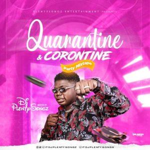 DJ PlentySongz – Quarantine & Corontine Party Mixtape