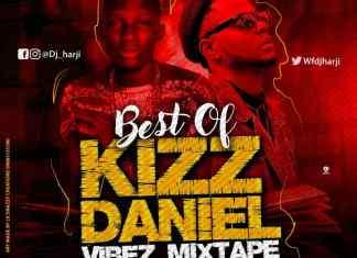 WF DJ Harji – Best Of Kizz Daniel Vibez Mixtape