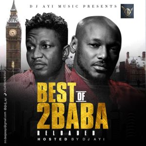 [Updated] Best of 2Baba Dj Mixtape (2face Old + New Songs)