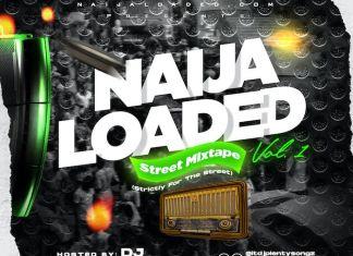 DJ PlentySongz - Naijaloaded Street Mix (Vol. 1) 2020