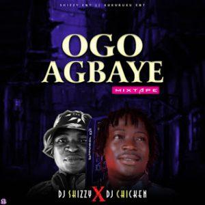 Dj Shizzy Ft Dj Chicken - Ogo Agbaye Street Mix