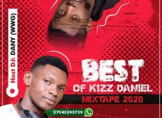 Dj Danny - Best Of Kizz Daniel Mix 2020