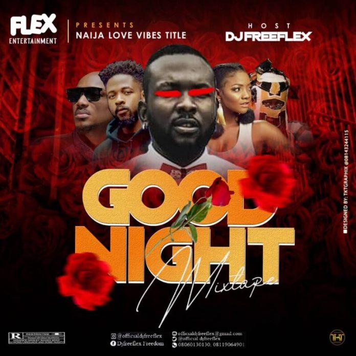 DJ Freeflex - Naija Love Vibes Mixtape (Slow Naija Night R&B)
