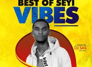 DJ Sas – Best Of Seyi Vibez, Omah Lay & Bella Shmurda 2020
