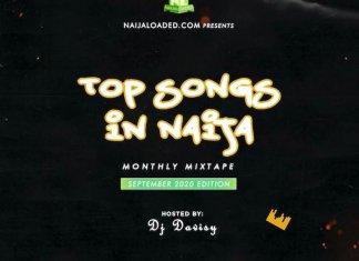 Naijaloaded Ft. DJ Davisy – Top Songs In Naija Mix (September 2020 Edition)