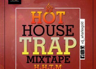 VDj Wharlexgold – Hot House Trap Mixtape(H-H-T-M)