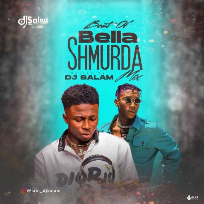 DJ Salam – Best Of Bella Shmurda Mix 2020