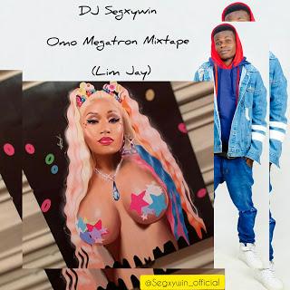 DJ Segxywin - Omo Megatron Mixtape (Lim Jay)