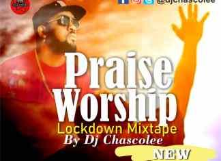 [December 2020 Praise And Worship Mixtape] Dj Chascolee Latest Gospel Mix