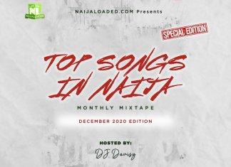 Naijaloaded Top Songs In Naija Mixtape (December 2020 Edition)