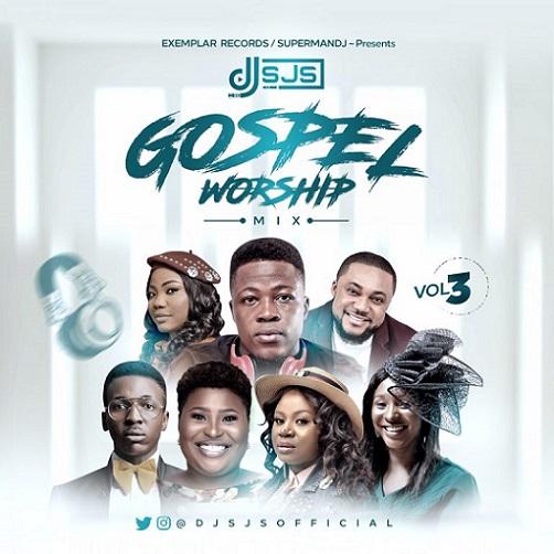 Download Mixtape: DJ SJS – GOSPEL WORSHIP MIX (Vol. 3)
