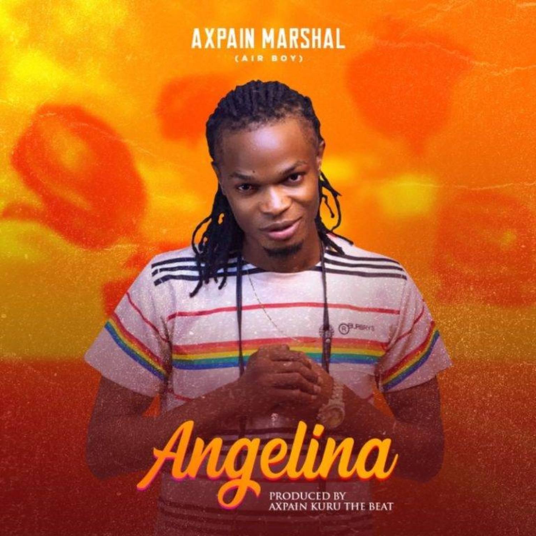 DOWNLOAD MP3 & VIDEO: Axpain Marshal – Angelina