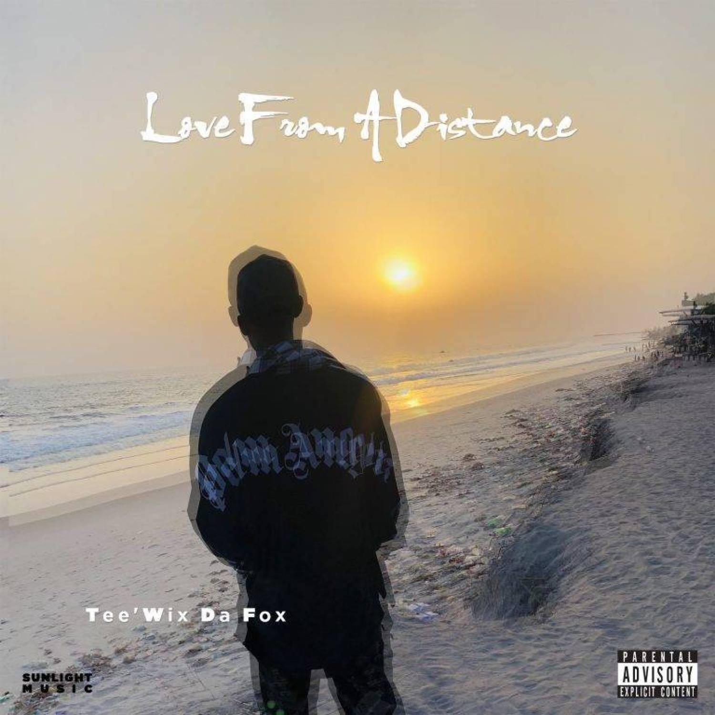 DOWNLOAD ALBUM: Tee'Wiz Da Fox – Love From A Distance