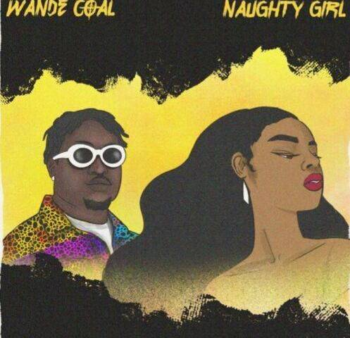 Mp3 Wande Coal – Naughty Girl