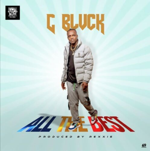 C Blvck – All The Best Mp3 Download