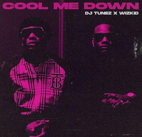 Download Mp3 DJ Tunez Ft. WizKid – Cool Me Down