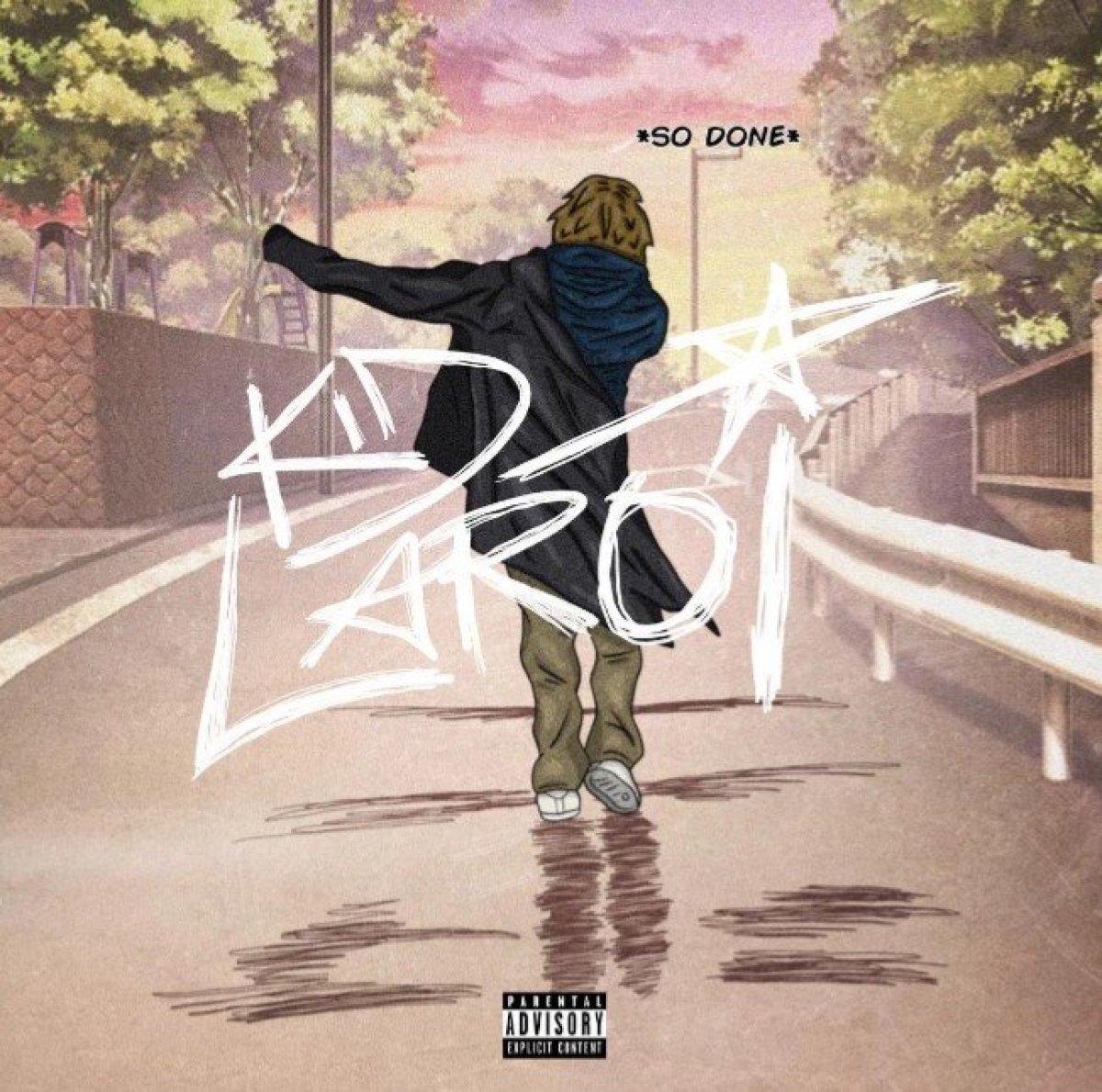 DOWNLOAD MP3: The Kid LAROI – So Done