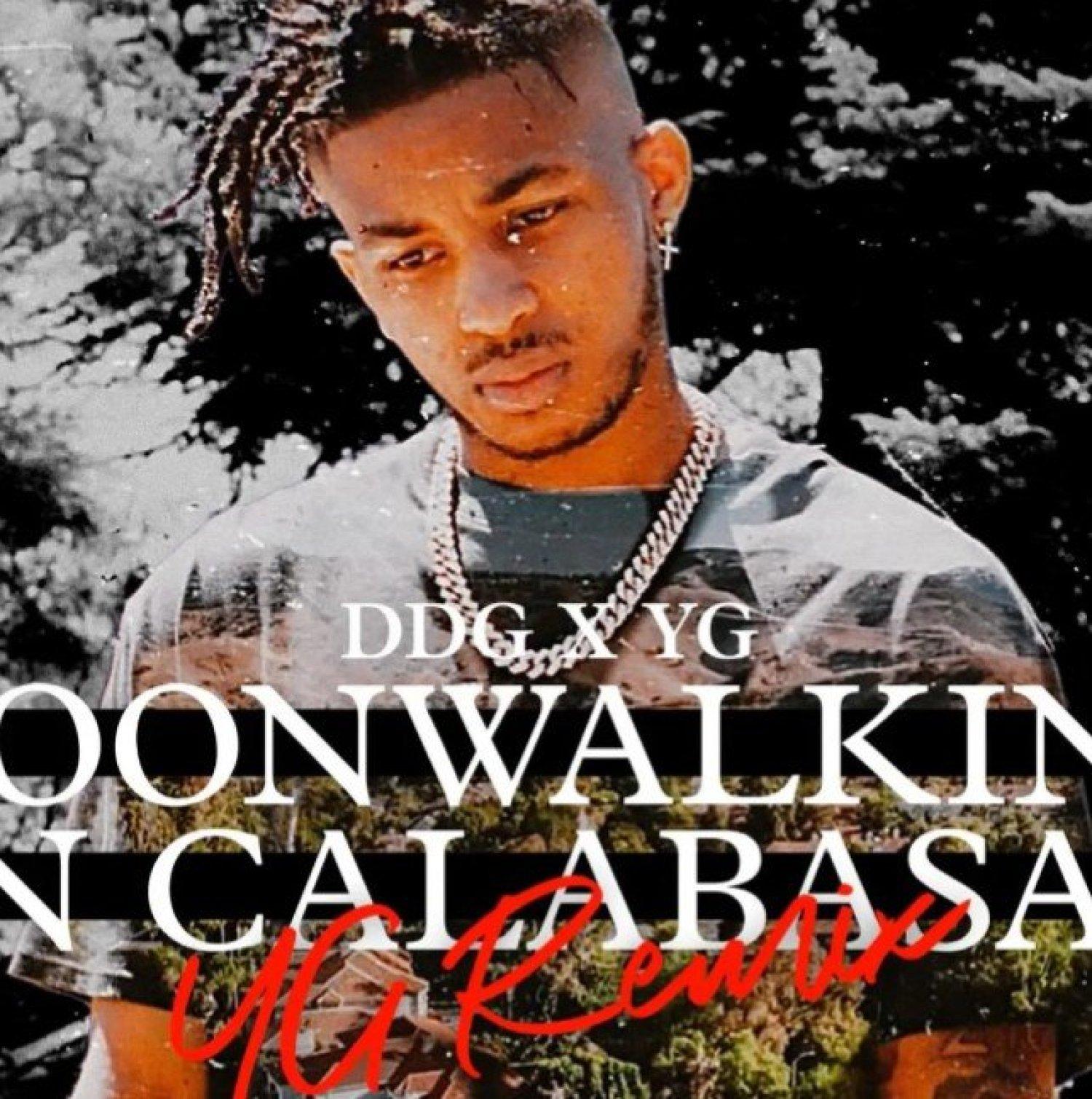 DOWNLOAD MP3: DDG Ft. YG – Moonwalking In Calabasas (YG Remix)
