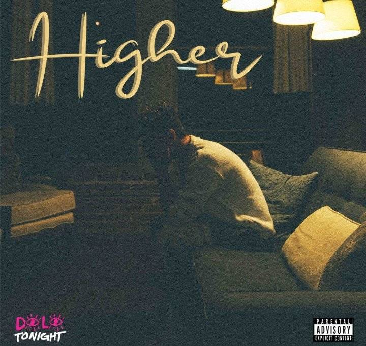 DOWNLOAD MP3: Dolo Tonight – Higher(Free MP3) AUDIO 320kbps