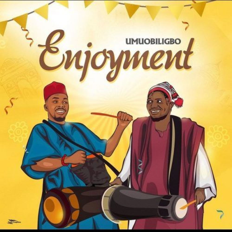 DOWNLOAD MP3: Umu Obiligbo – Enjoyment AUDIO 320kbps