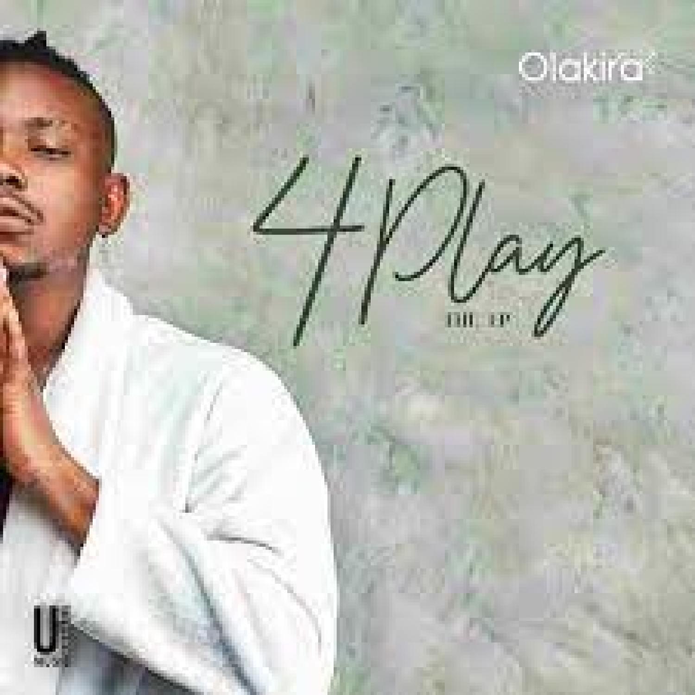 DOWNLOAD ALBUM: Olakira – 4Play ZIP Full Album MP3
