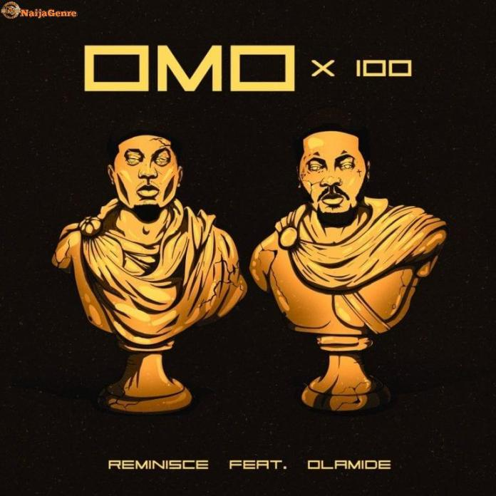 """Reminisce Ft. Olamide """"Omo X 100"""" Mp3 Download"""