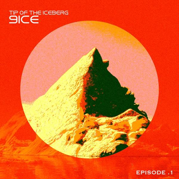 9ice Tips of The Iceberg: Episode 1 Album