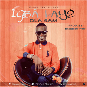 Igba Laye -Ola Sam