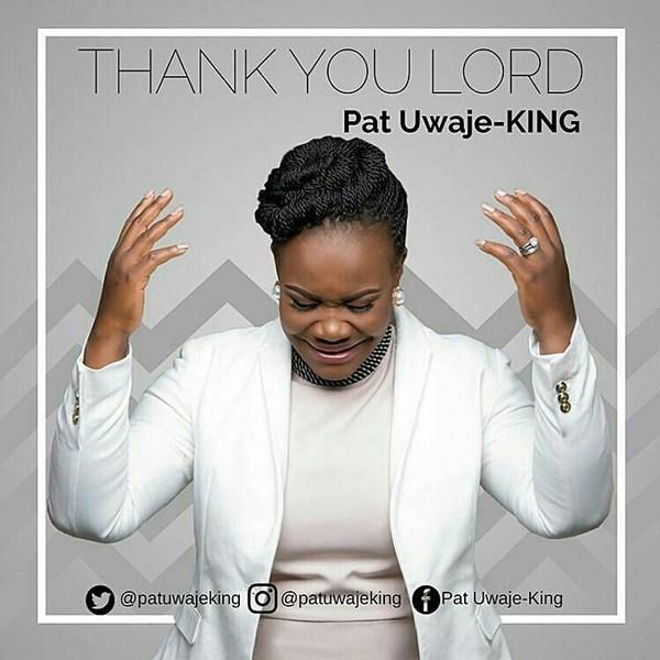 Pat Uwaje King – Thank You Lord