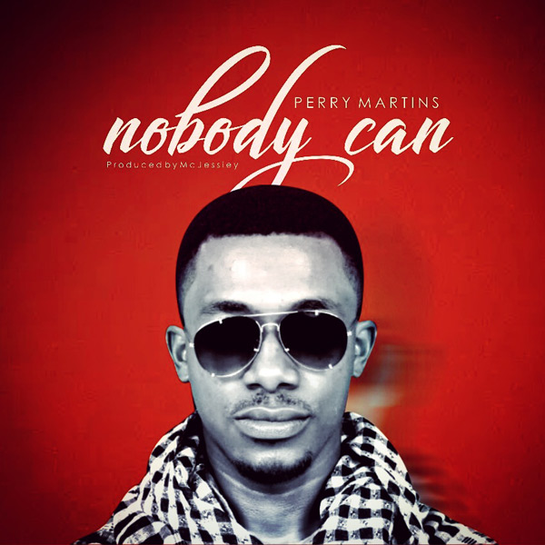 Music: Perry Martins - Nobody Can