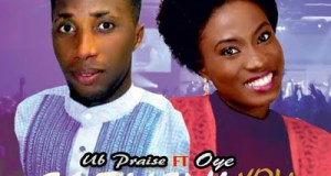 Download MP3 - UB Praise Ft. Oyesade - Faithful You Are