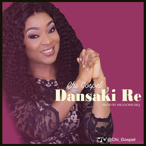 Debut Single: Chi Gospel - Dansaki Re