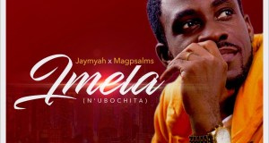 Jaymyah Ft. Magpsalms - Imela (N'ubochita)
