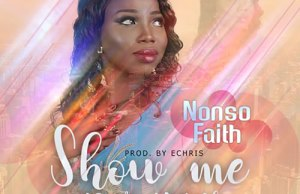 Nonso Faith - Show Me Your Way