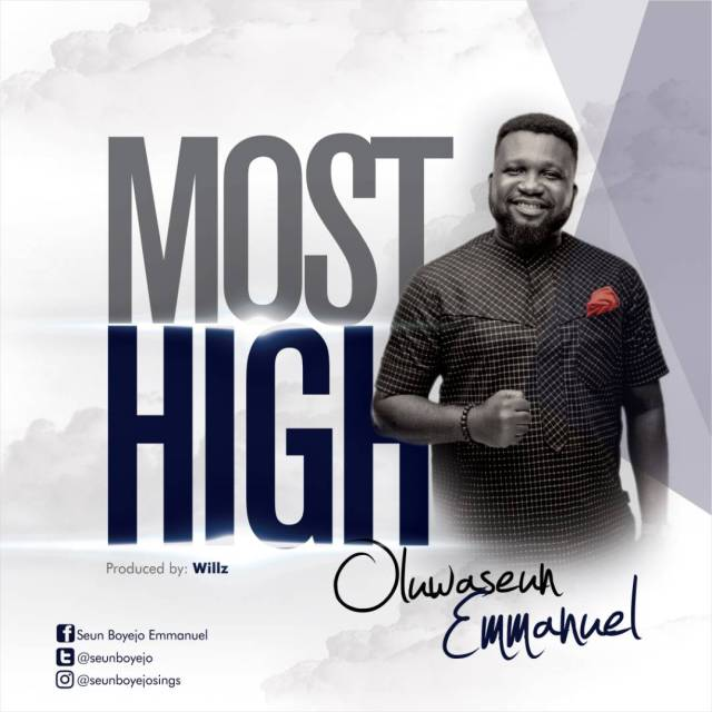 Download Mp3: Oluwaseun Emmanuel - Most High