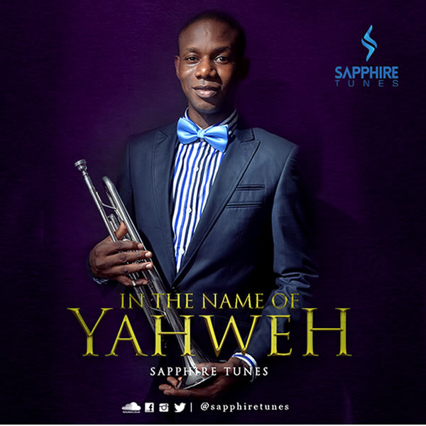 Sapphire Tunes - In The Name Of Yahweh