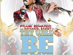 Download Mp3: Frank Edwards ft. Nathaniel Bassey – Thy Will Be Done