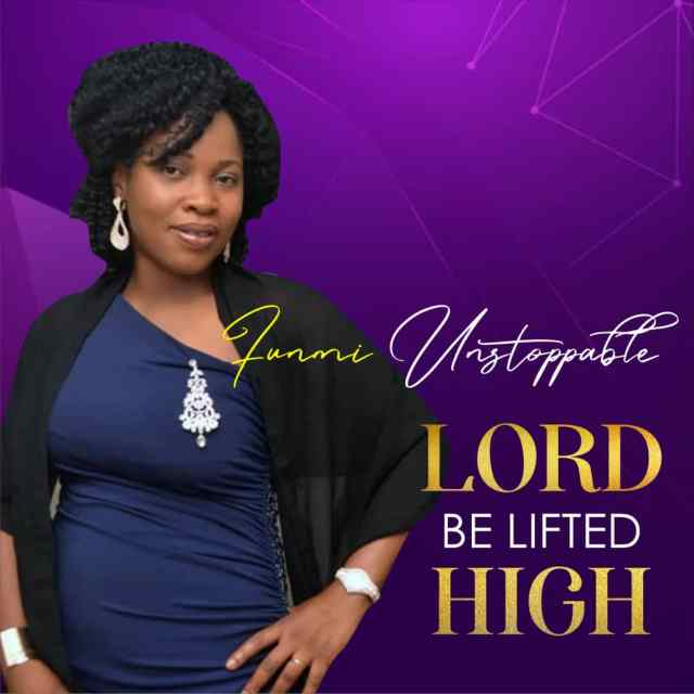 lord be lifted high
