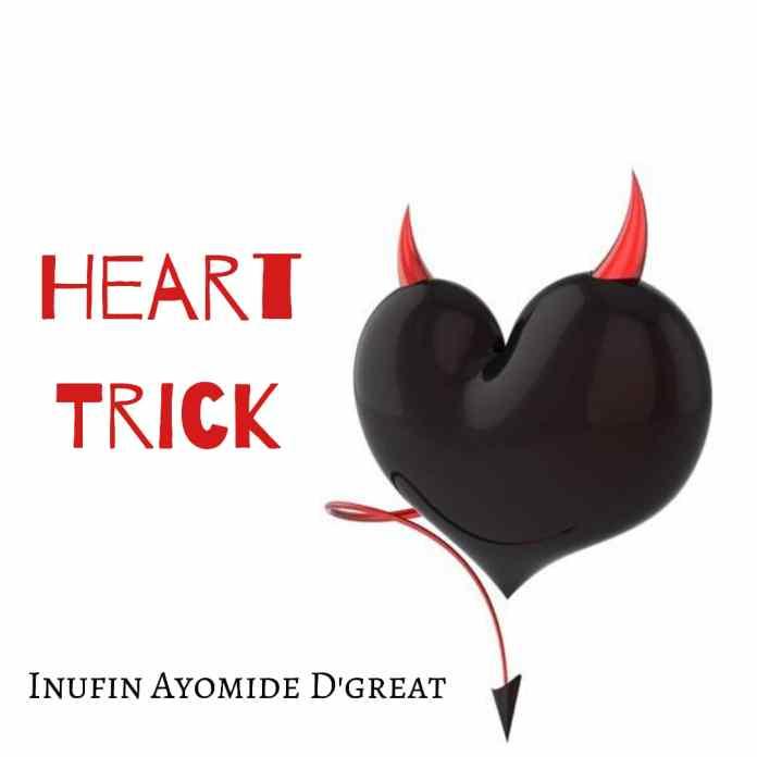 Inufin Ayomide - HEART TRICK